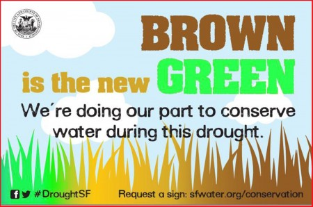 San Francisco's Public Works encourages residents to reduce outdoor watering and display this sign
